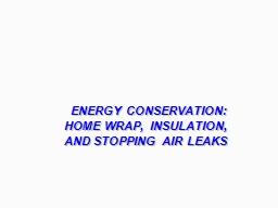 ENERGY CONSERVATION:  HOME WRAP, INSULATION, AND STOPPING A