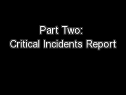 Part Two: Critical Incidents Report