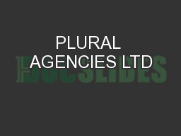PLURAL AGENCIES LTD