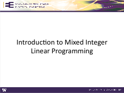 Introduction to Mixed Integer Linear Programming
