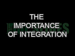 THE IMPORTANCE OF INTEGRATION