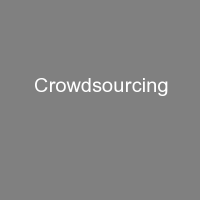 Crowdsourcing PowerPoint PPT Presentation