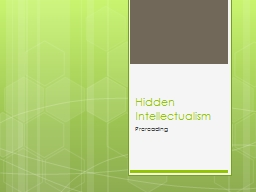 hidden intellectualism Paper topic: hidden intellectualism by gerald graff summary essay hidden intellectualism hidden intellectualism is an essay that suggests a manner by which being street smart can be integrated with the academic world.