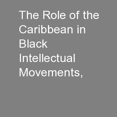 The Role of the Caribbean in Black Intellectual Movements,