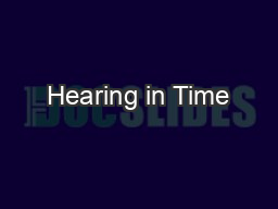 Hearing in Time