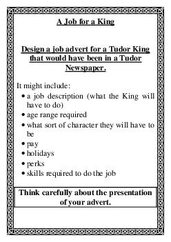 A Job for a King Design a job advert for a Tudor King that would have been in a Tudor Newspaper