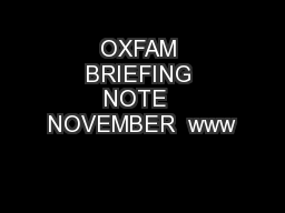 OXFAM BRIEFING NOTE  NOVEMBER  www