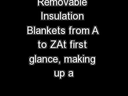 Removable Insulation Blankets from A to ZAt first glance, making up a