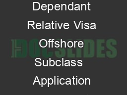 Australian Government Department of Immigration and Citizenship Aged Dependant Relative Visa Offshore Subclass   Application Document Checklist February  Page of This application document checklist d