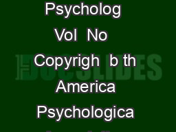 Journa o Personalit an Socia Psycholog  Vol  No   Copyrigh  b th America Psychologica Association Inc S