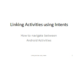 Linking Activities using Intents PowerPoint PPT Presentation