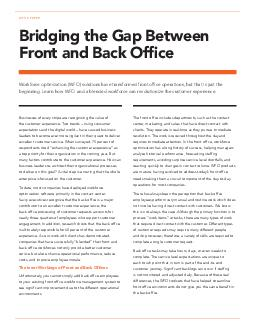 WHITE PAPER Bridging the Gap Between Front and Back Ofce Workforce optimization WFO solutions have transformed front ofce operations but thats just the beginning