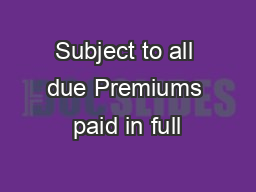 Subject to all due Premiums paid in full