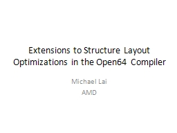 Extensions to Structure Layout Optimizations in the Open64 PowerPoint PPT Presentation
