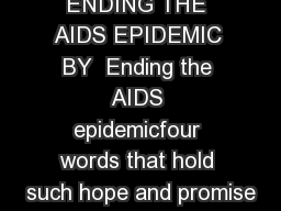 FAST TRACK ENDING THE AIDS EPIDEMIC BY  Ending the AIDS epidemicfour words that hold such hope and promise