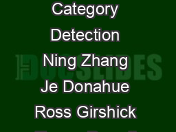 Partbased RCNNs for Finegrained Category Detection Ning Zhang Je Donahue Ross Girshick Trevor Darrell nzhangjdonahuerbgtrevor eecs