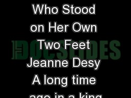 The Princess Who Stood on Her Own Two Feet Jeanne Desy A long time ago in a king