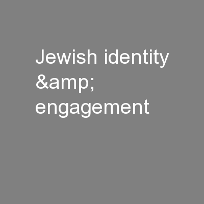 Jewish identity & engagement PowerPoint PPT Presentation