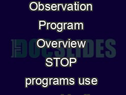STOP Safety Training Observation Program Overview STOP programs use a combinatio