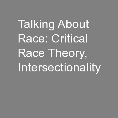 Talking About Race: Critical Race Theory, Intersectionality