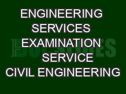 ENGINEERING SERVICES EXAMINATION     SERVICE CIVIL ENGINEERING