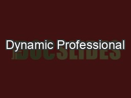 Dynamic Professional PowerPoint PPT Presentation