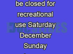 Winter Break Recreation Schedule December  January   The Womens Building will be closed for recreational use Saturday December Sunday January  Archbold Flanagan Gyms Webster Pool Tennity Ice Skating