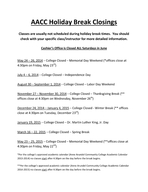 AACC Holiday Break Closings Classes are usually not scheduled during holiday break times