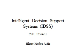 Intelligent Decision Support Systems (IDSS)