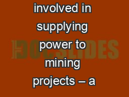 Issues involved in supplying power to mining projects – a PowerPoint PPT Presentation