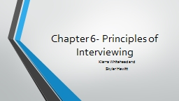 Chapter 6- Principles of Interviewing