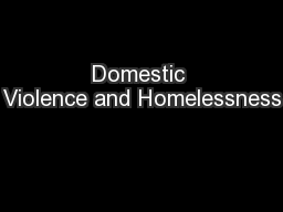 Domestic Violence and Homelessness PowerPoint PPT Presentation