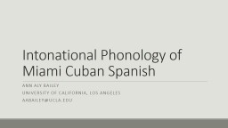 Intonational Phonology of Miami Cuban Spanish PowerPoint PPT Presentation