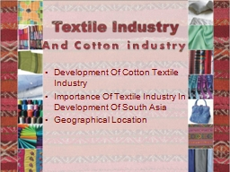 And Cotton industry PowerPoint PPT Presentation