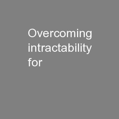 Overcoming intractability for