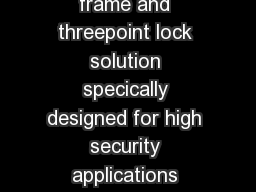 Overview MultiPoint Lock Security is an integrated door frame and threepoint lock solution specically designed for high security applications where a single latch or latch and deadbolt are insucient PowerPoint PPT Presentation