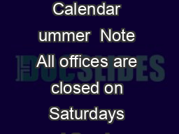 Academic Calendar ummer  Note All offices are closed on Saturdays and Sundays