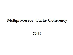 1 Multiprocessor Cache Coherency