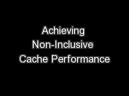 Achieving Non-Inclusive Cache Performance