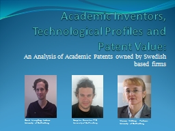 Academic Inventors, Technological Profiles and Patent Value