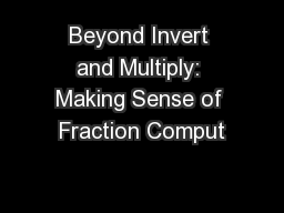 Beyond Invert and Multiply: Making Sense of Fraction Comput