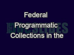Federal Programmatic Collections in the