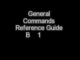 General Commands Reference Guide B    1