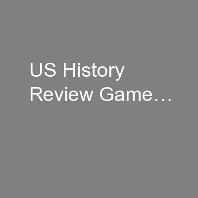 US History Review Game…