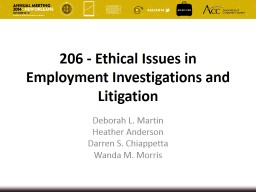 206 - Ethical Issues in Employment Investigations and Litig