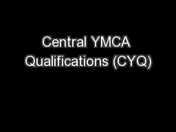 Central YMCA Qualifications (CYQ) PowerPoint PPT Presentation