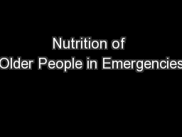 Nutrition of Older People in Emergencies PowerPoint PPT Presentation