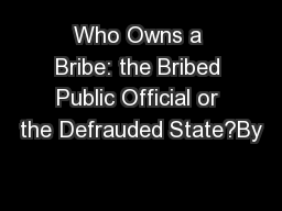 Who Owns a Bribe: the Bribed Public Official or the Defrauded State?By