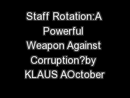 Staff Rotation:A Powerful Weapon Against Corruption?by KLAUS AOctober