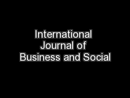 international journal of business and social About us the international journal of business and social research (ijbsr) is a double blind peer-reviewed scholarly journal dedicated to exchanging the academic researches and professional.